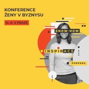 Konference ŽENY V BYZNYSU – získej konkrétní know-how do podnikání, inspiraci i podporu