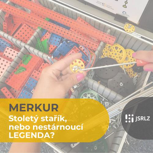 Stavebnice Merkur slaví 100 let- umíme využít její potenciál
